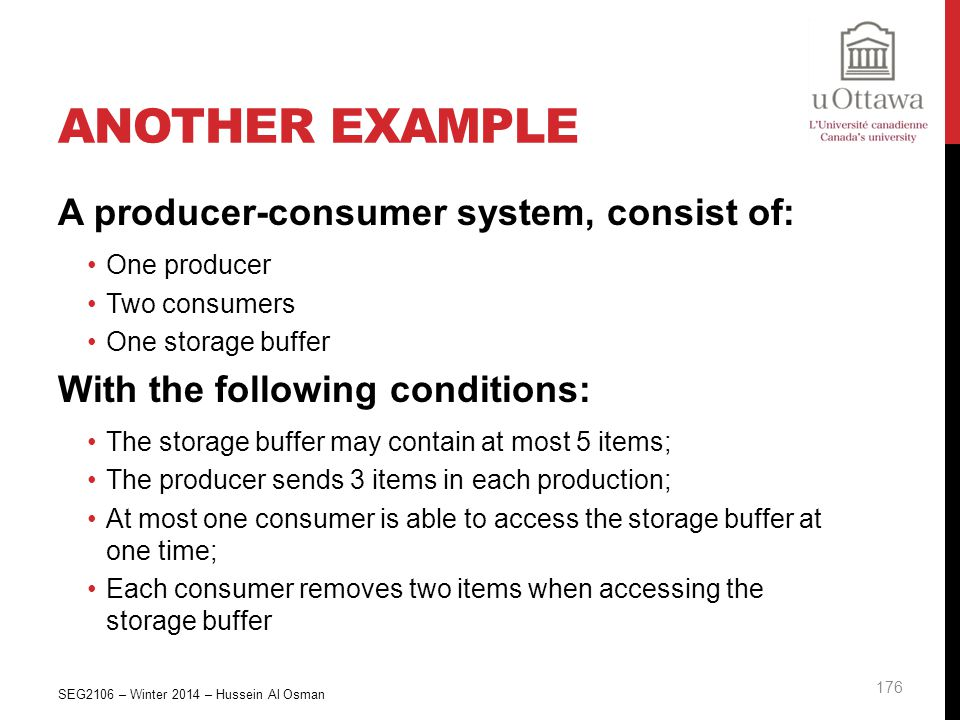 Another Example A producer-consumer system, consist of: