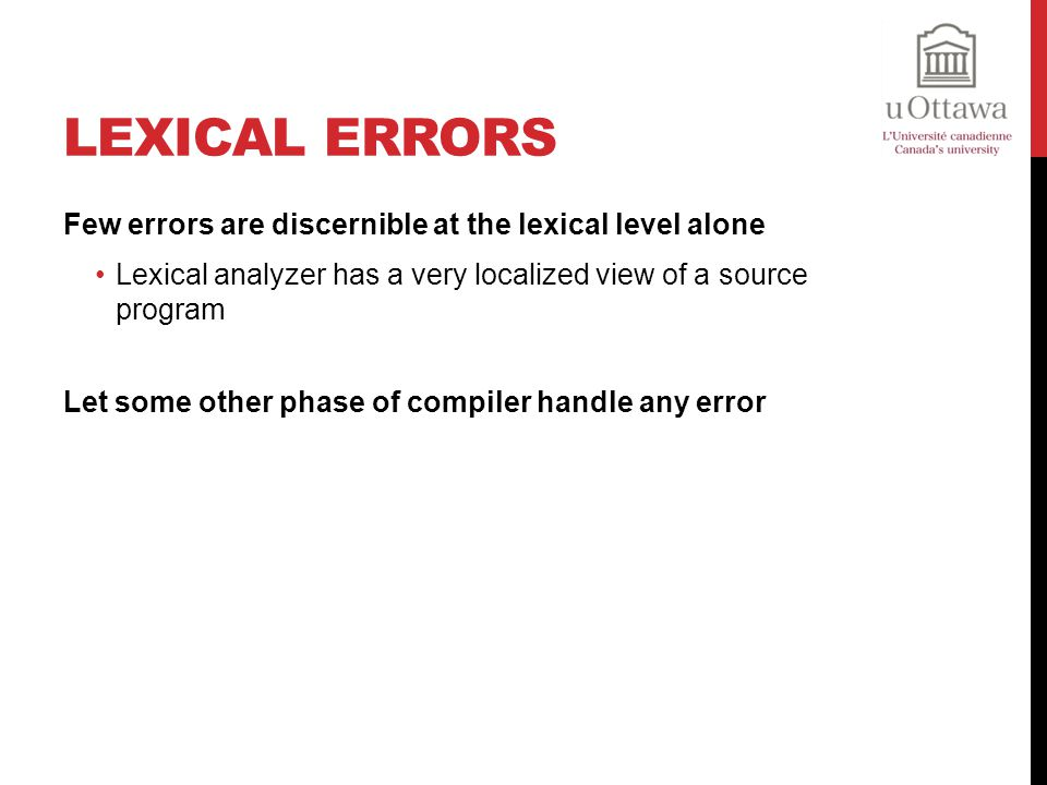 Lexical Errors Few errors are discernible at the lexical level alone