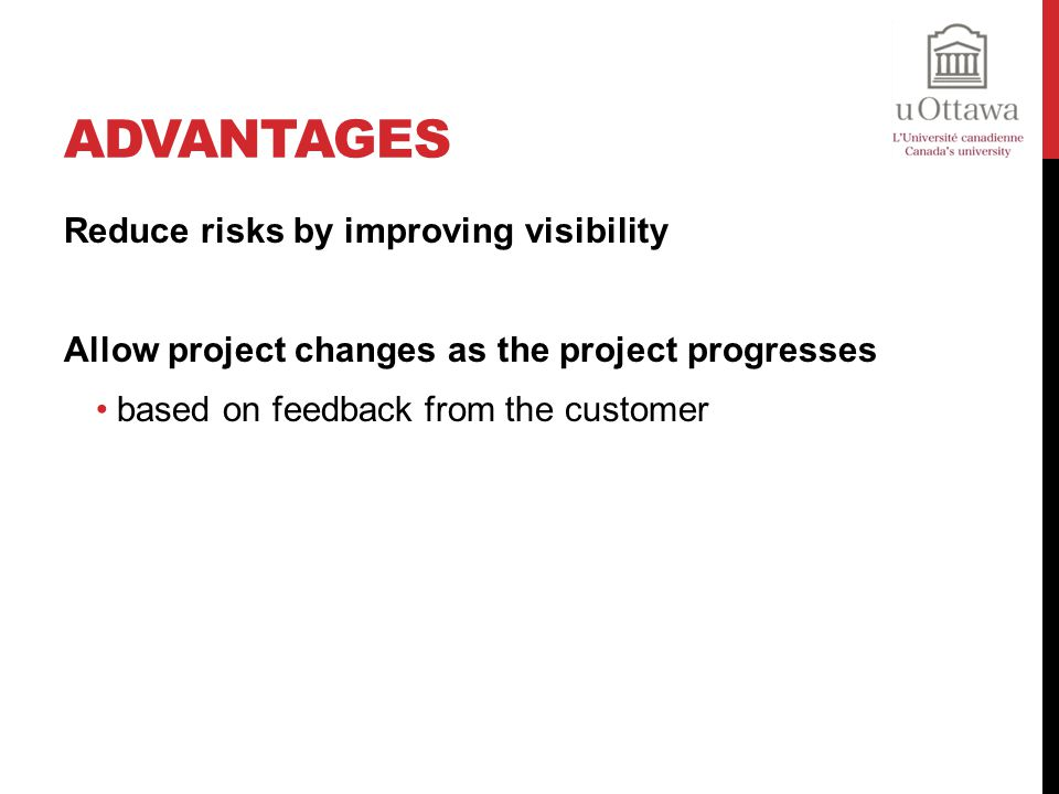 Advantages Reduce risks by improving visibility