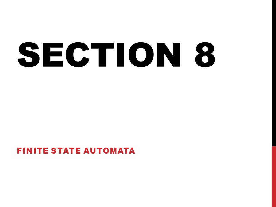 Section 8 Finite State Automata