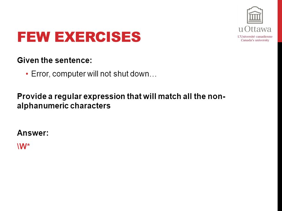 Few Exercises Given the sentence: Error, computer will not shut down…