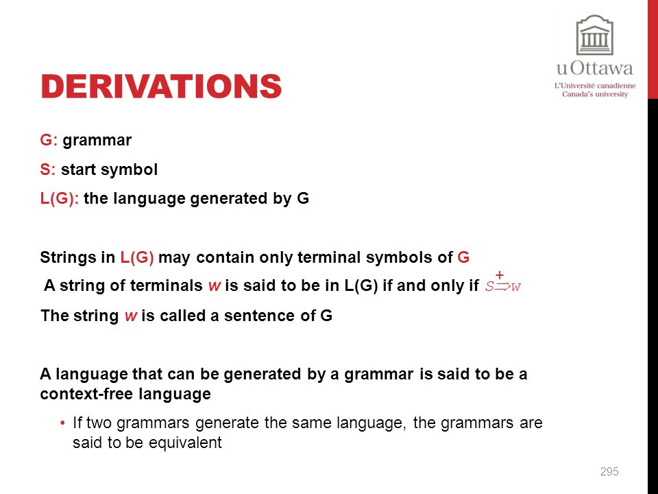 Derivations G: grammar S: start symbol