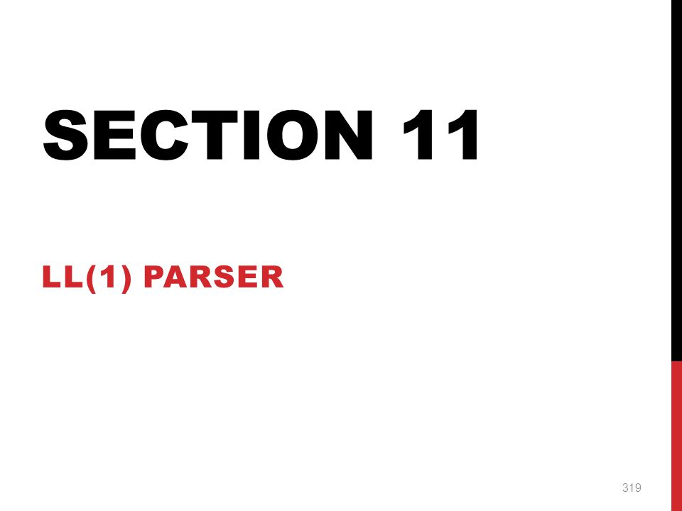 Section 11 LL(1) Parser