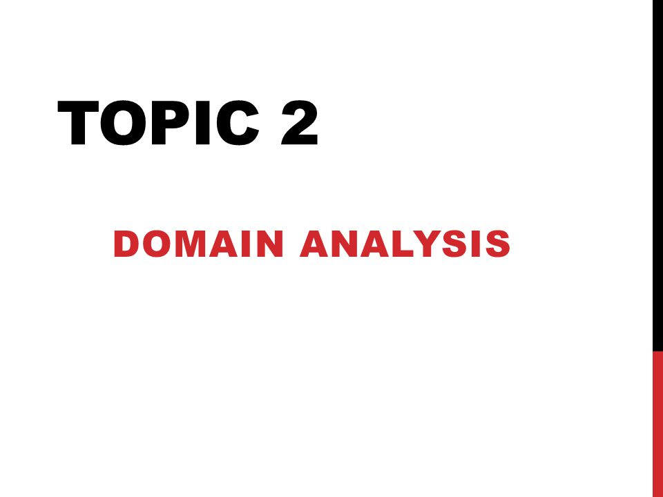 Topic 2 Domain Analysis