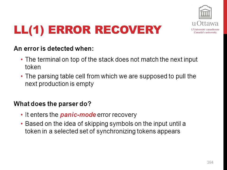 LL(1) Error Recovery An error is detected when: