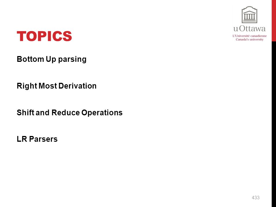 Topics Bottom Up parsing Right Most Derivation Shift and Reduce Operations LR Parsers