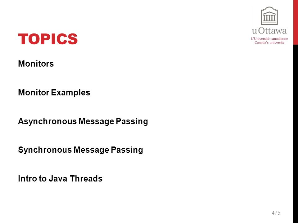 Topics Monitors Monitor Examples Asynchronous Message Passing Synchronous Message Passing Intro to Java Threads