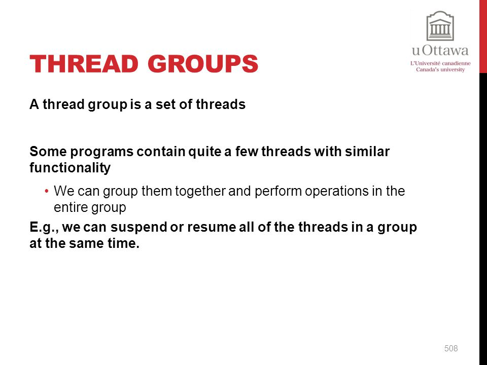 Thread Groups A thread group is a set of threads