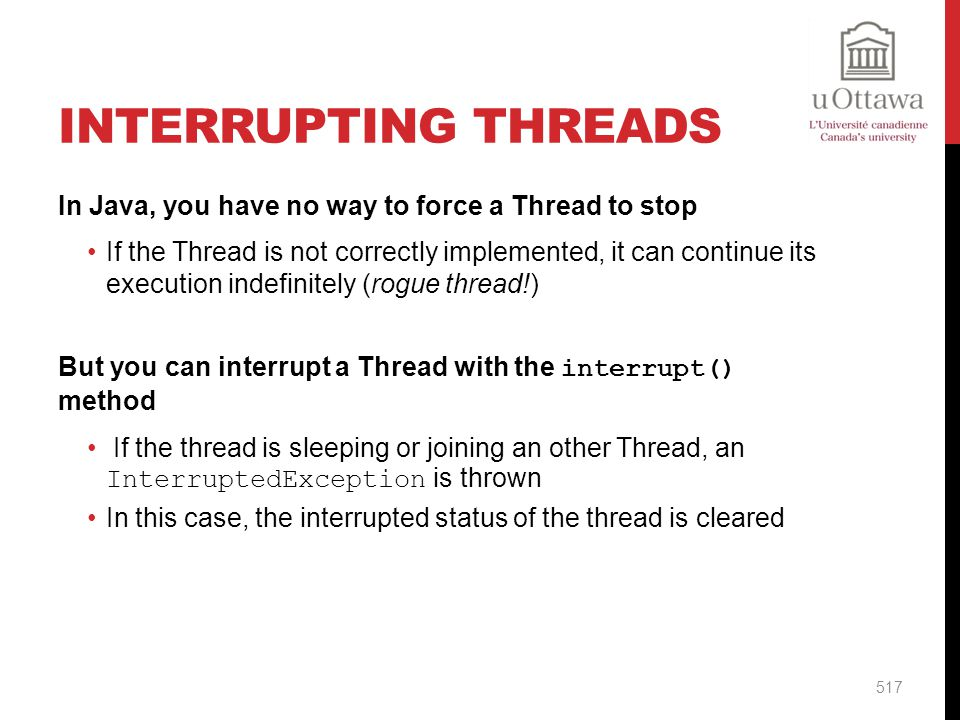 Interrupting Threads In Java, you have no way to force a Thread to stop.