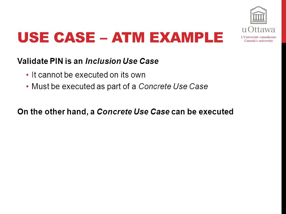 Use Case – ATM Example Validate PIN is an Inclusion Use Case