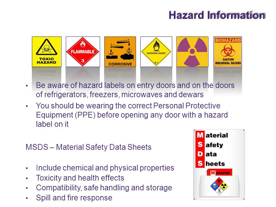 Hazard Information Be aware of hazard labels on entry doors and on the doors. of refrigerators, freezers, microwaves and dewars.