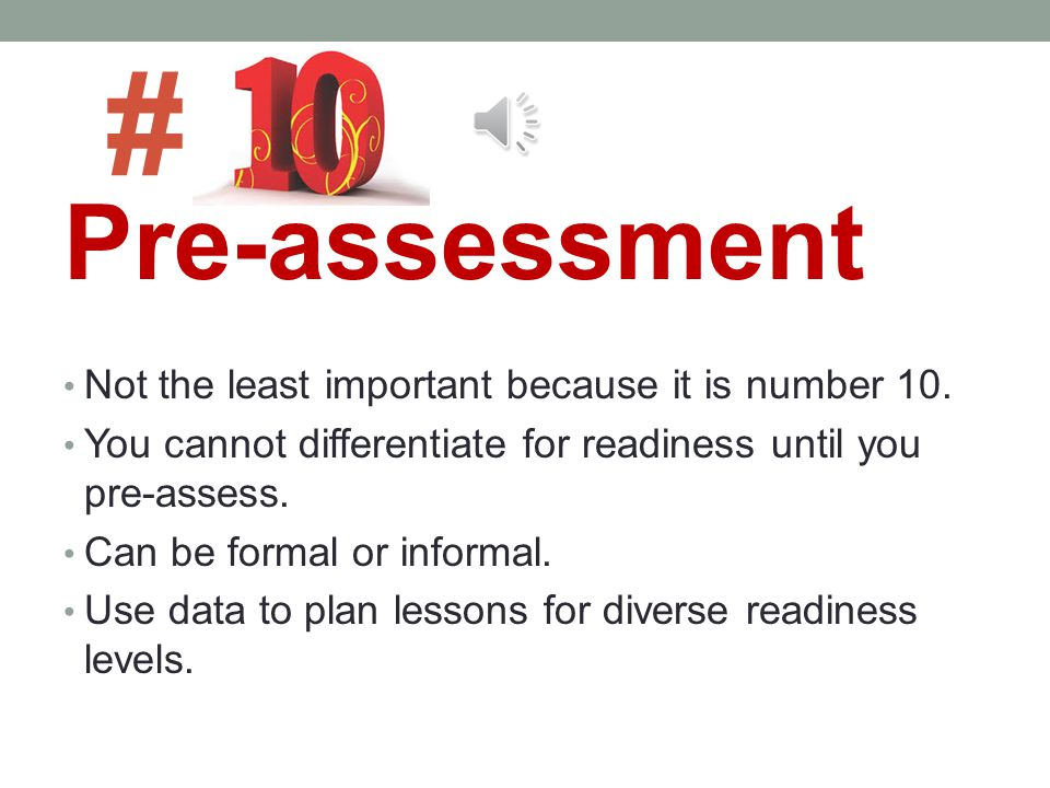 # Pre-assessment Not the least important because it is number 10.