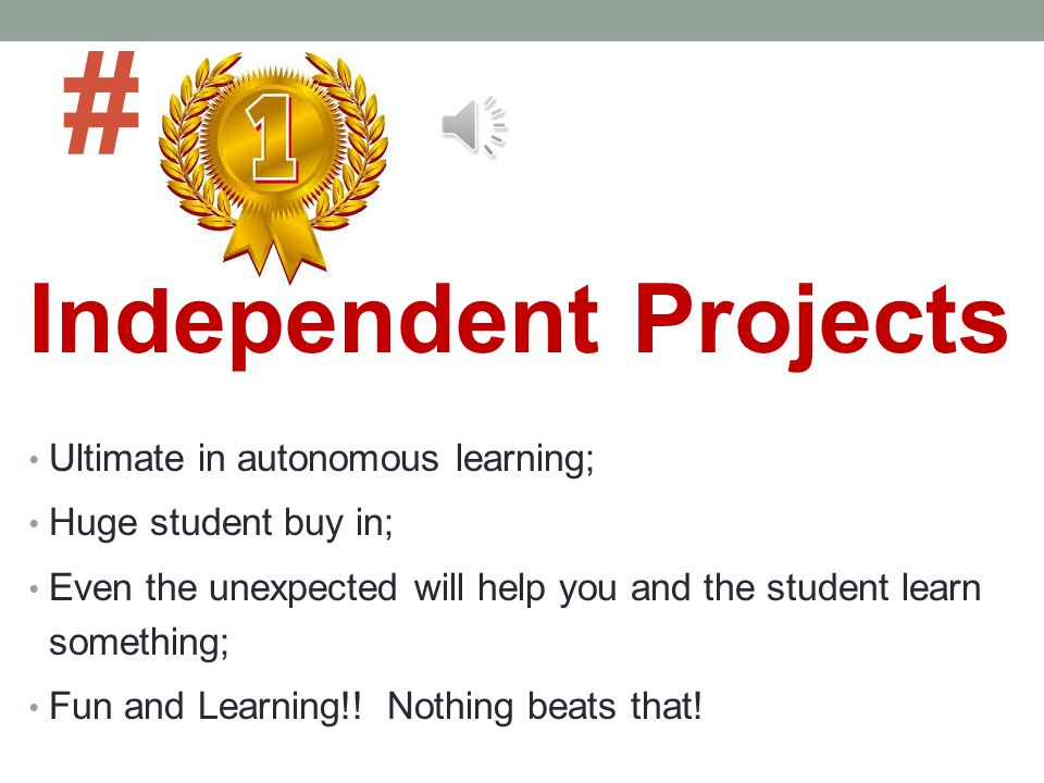 # Independent Projects Ultimate in autonomous learning;