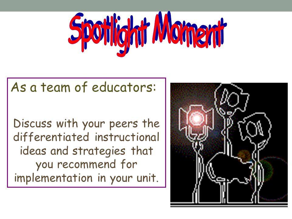 Spotlight Moment As a team of educators: