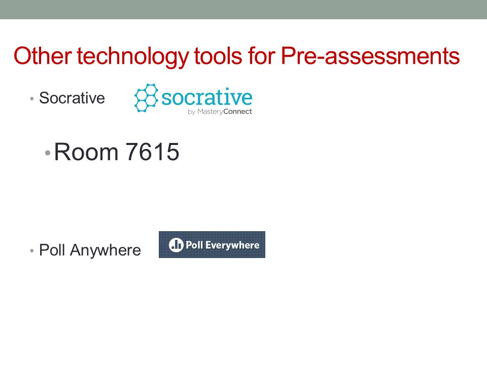 Other technology tools for Pre-assessments