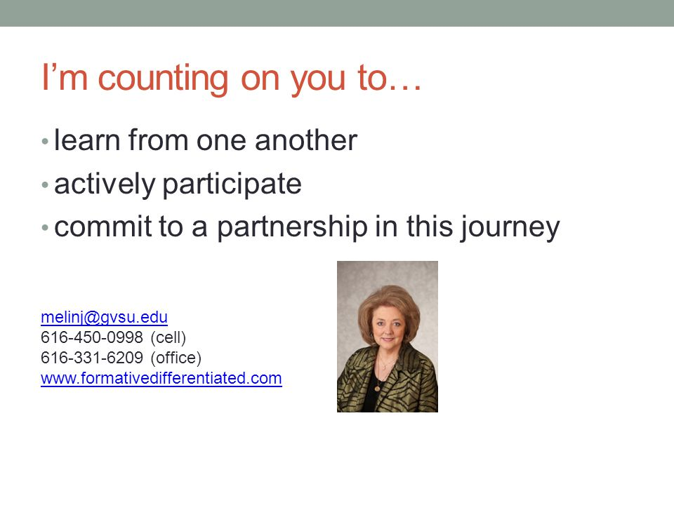 I'm counting on you to… learn from one another actively participate
