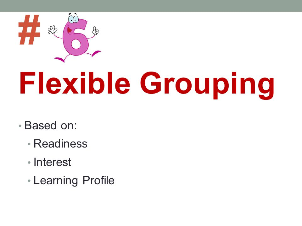 # Flexible Grouping Based on: Readiness Interest Learning Profile