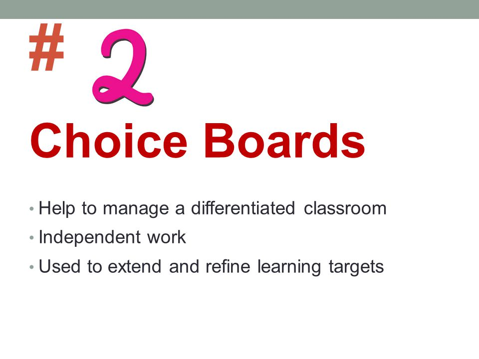 # Choice Boards Help to manage a differentiated classroom