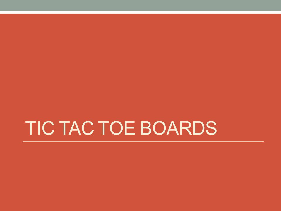 Tic tac toe boards