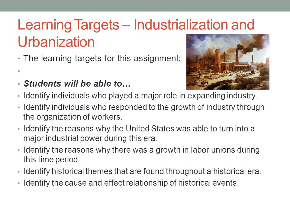 Learning Targets – Industrialization and Urbanization