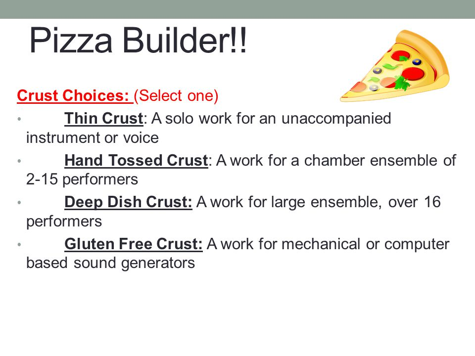 Pizza Builder!! Crust Choices: (Select one)
