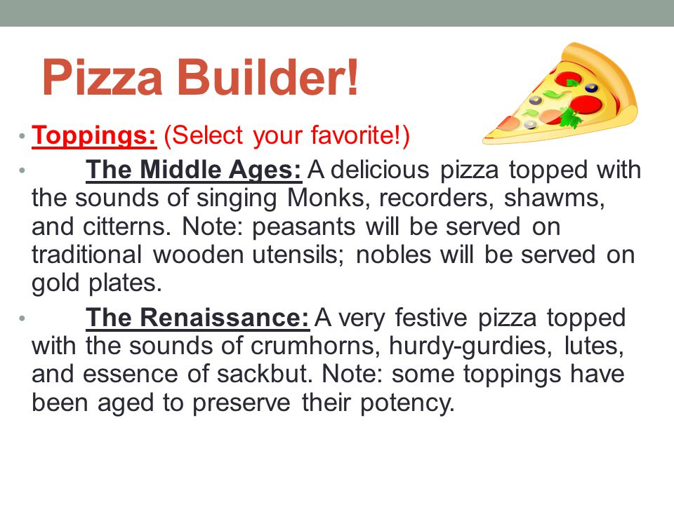 Pizza Builder! Toppings: (Select your favorite!)