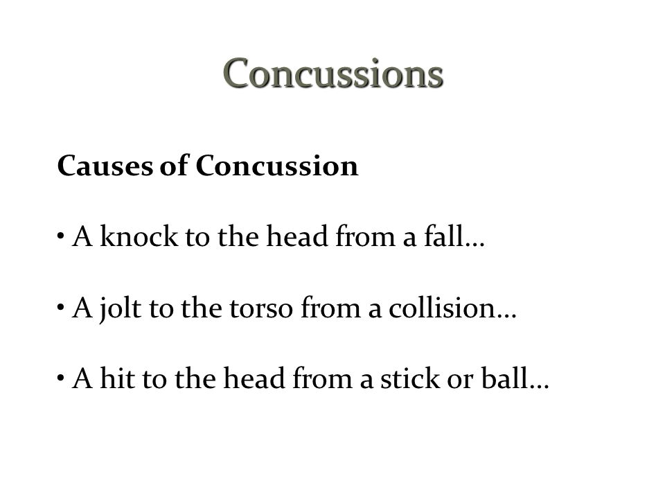 Concussions Causes of Concussion • A knock to the head from a fall…