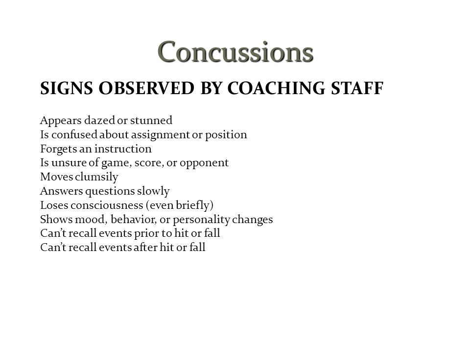 Concussions SIGNS OBSERVED BY COACHING STAFF Appears dazed or stunned