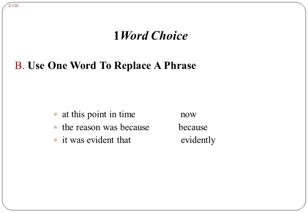 1Word Choice C. Avoid Grandiloquence provokes ridicule