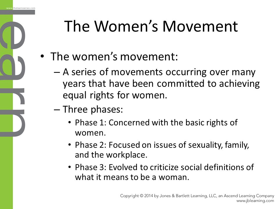 The Women's Movement The women's movement: