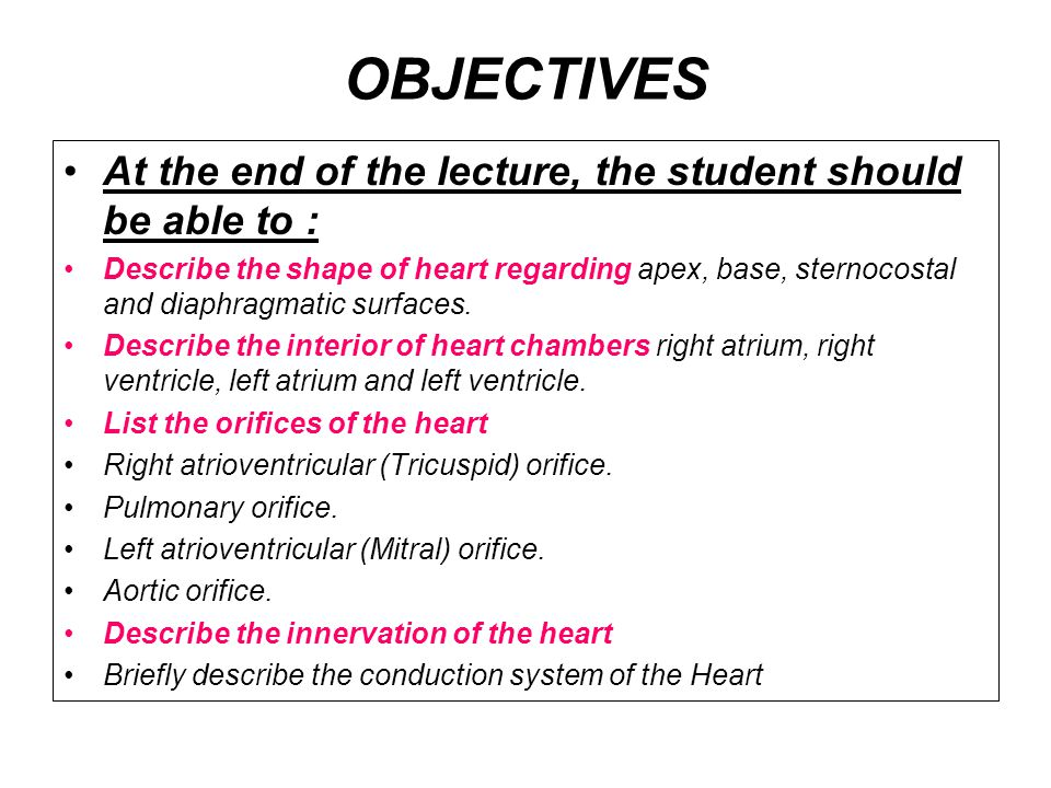 OBJECTIVES At the end of the lecture, the student should be able to :