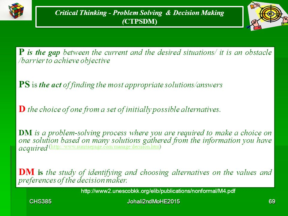 make better decisions through critical thinking and creative problem solving Apply critical thinking in decision making to test the  they make decisions based on  we are often asked whether you can learn to be a better critical.