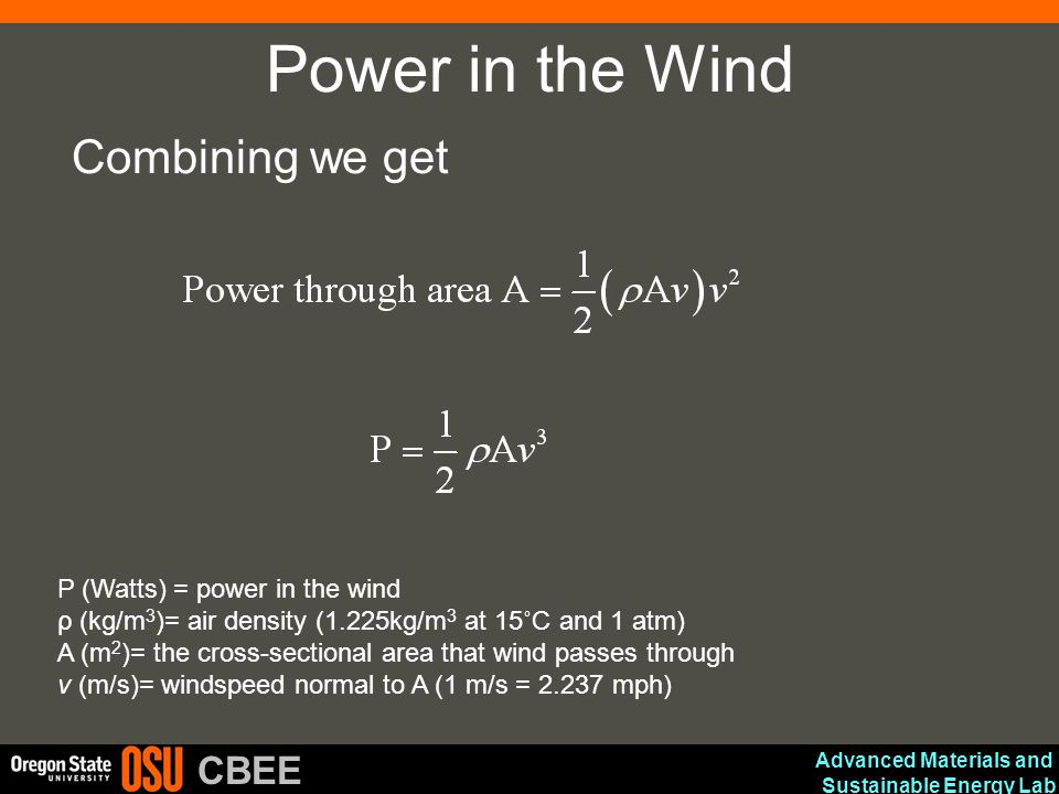 Power in the Wind Combining we get P (Watts) = power in the wind
