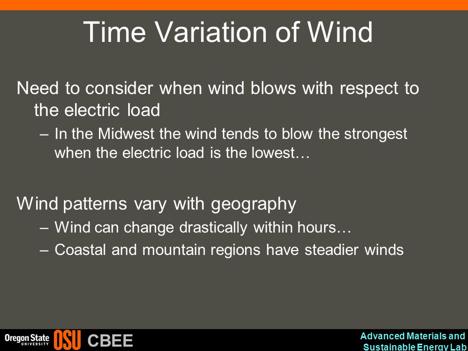 Time Variation of Wind Need to consider when wind blows with respect to the electric load.