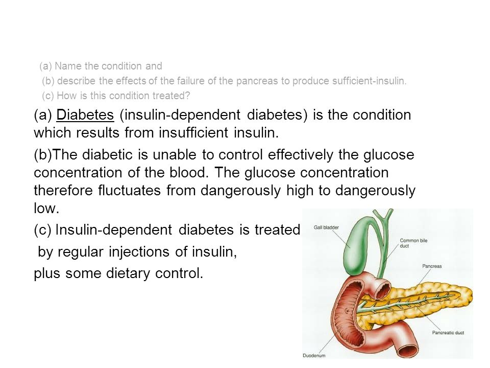 (c) Insulin-dependent diabetes is treated