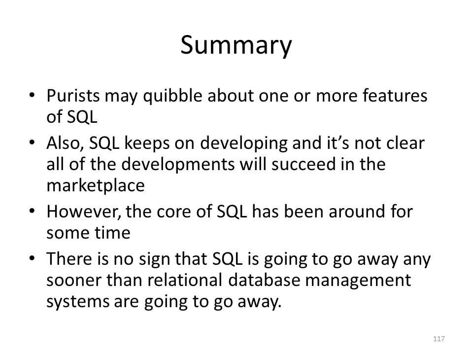 Summary Purists may quibble about one or more features of SQL