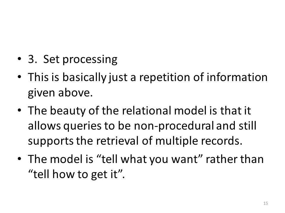 3. Set processing This is basically just a repetition of information given above.
