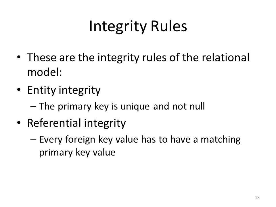 Integrity Rules These are the integrity rules of the relational model: