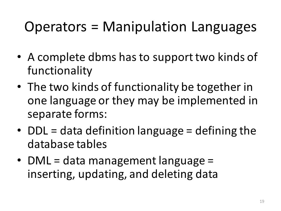 Operators = Manipulation Languages