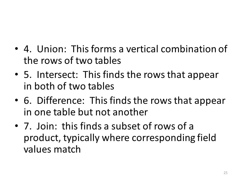 4. Union: This forms a vertical combination of the rows of two tables