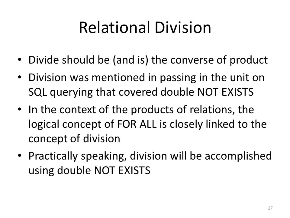 Relational Division Divide should be (and is) the converse of product