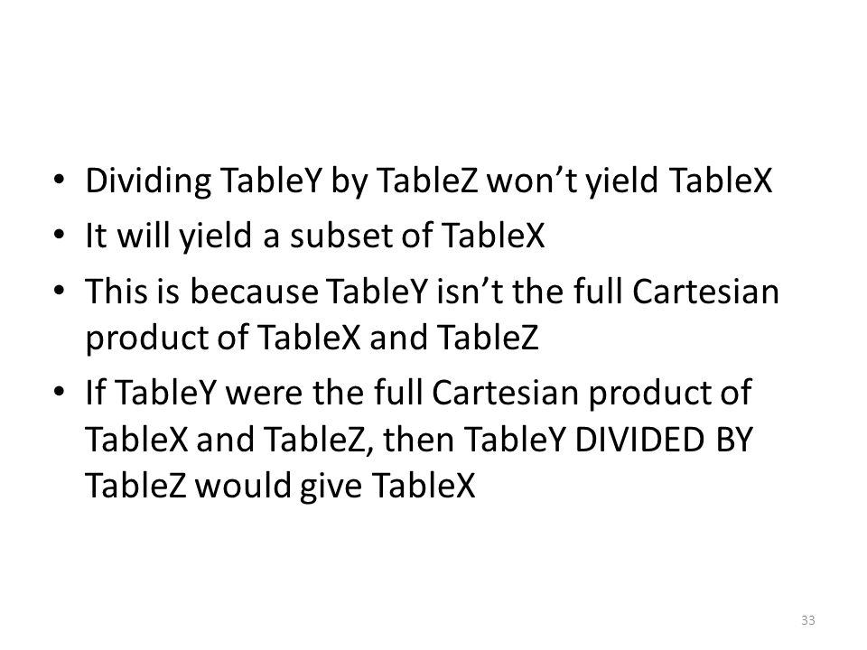 Dividing TableY by TableZ won't yield TableX