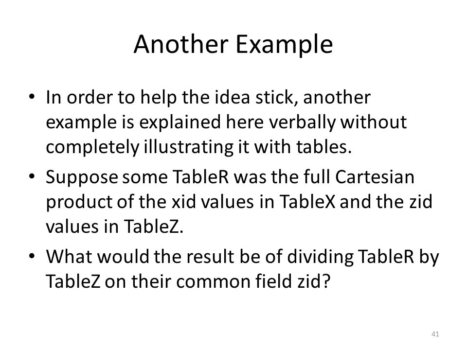 Another Example In order to help the idea stick, another example is explained here verbally without completely illustrating it with tables.