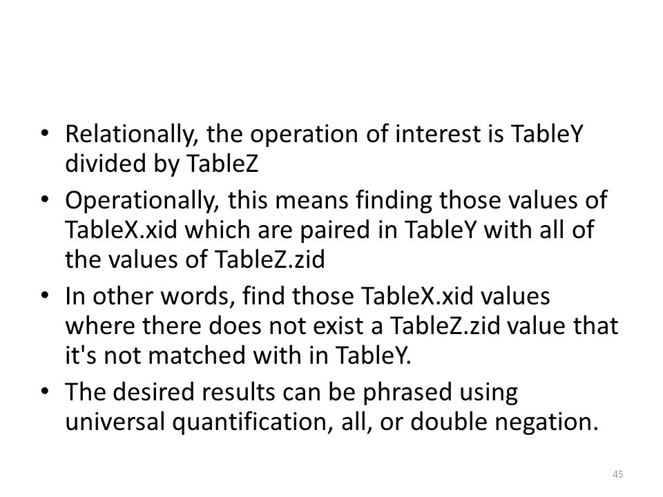 Relationally, the operation of interest is TableY divided by TableZ