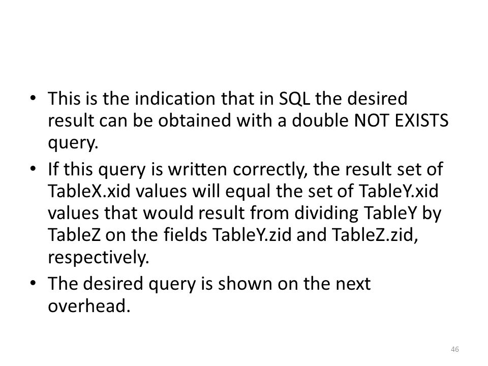 This is the indication that in SQL the desired result can be obtained with a double NOT EXISTS query.