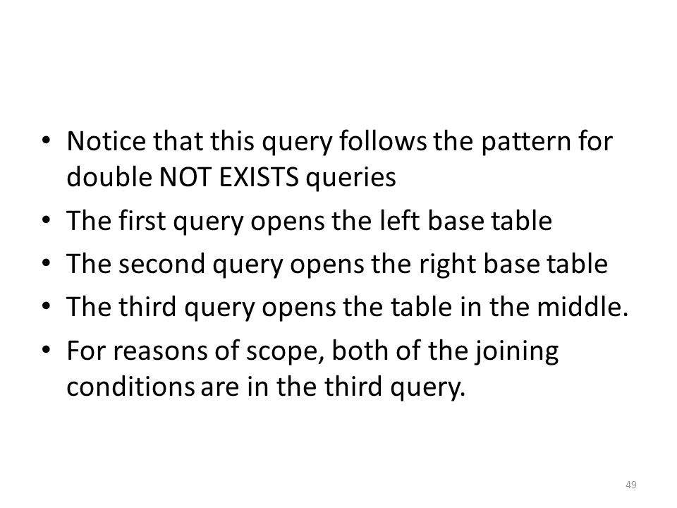 Notice that this query follows the pattern for double NOT EXISTS queries