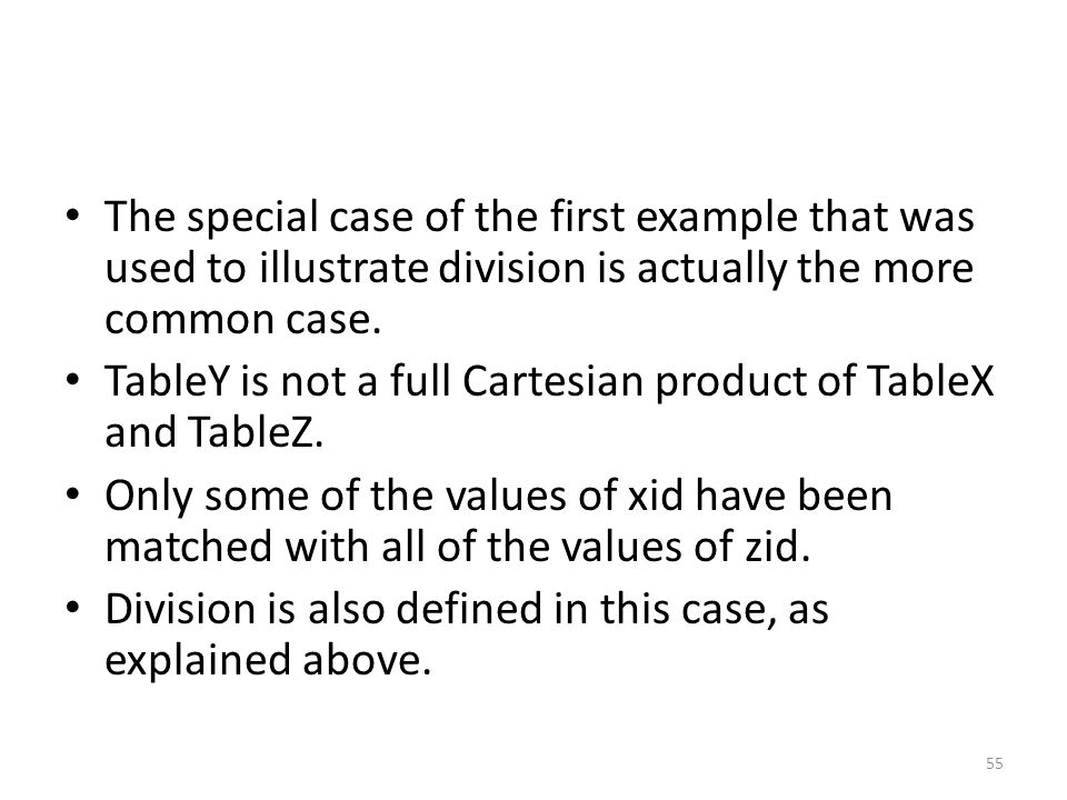 The special case of the first example that was used to illustrate division is actually the more common case.