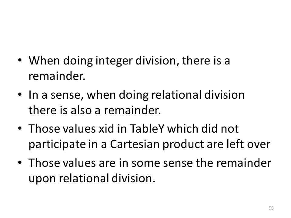 When doing integer division, there is a remainder.