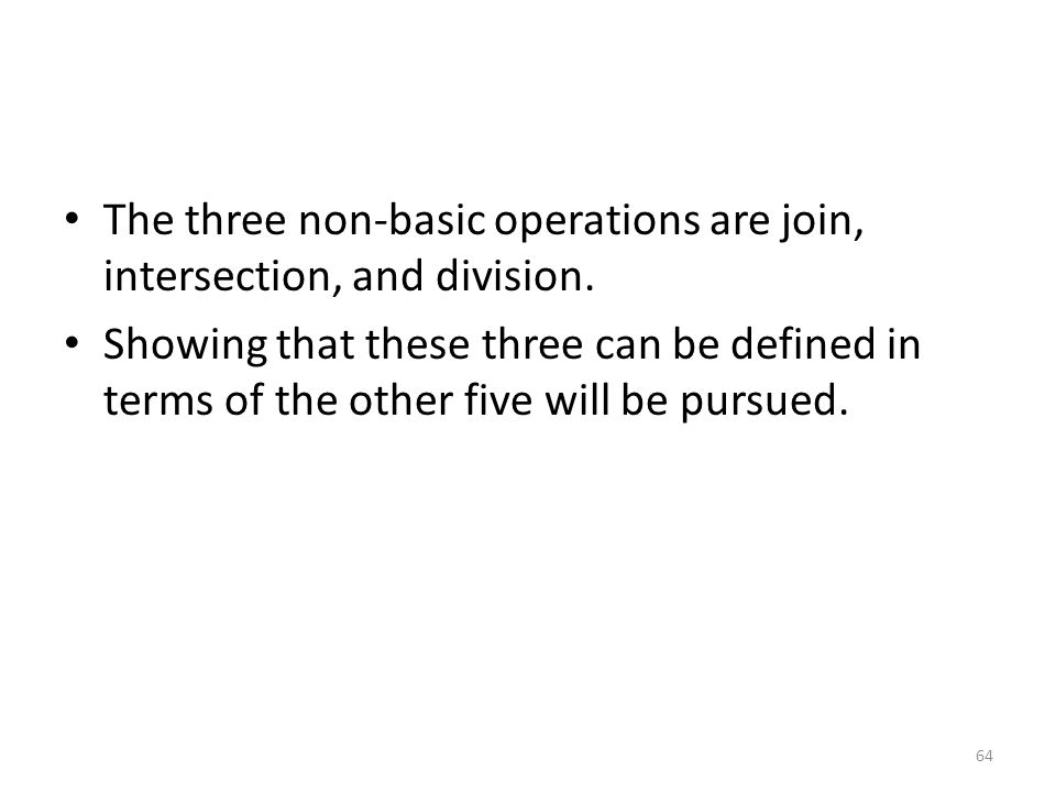 The three non-basic operations are join, intersection, and division.