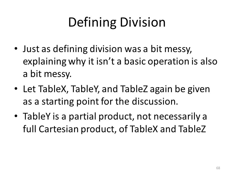 Defining Division Just as defining division was a bit messy, explaining why it isn't a basic operation is also a bit messy.
